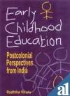 Early Childhood Education : Postcolonial Perspectives from India, Viruru, Radhika, 0761995374