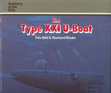 The Type XXI U-Boat (Anatomy of the Ship Series)