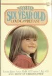 Your Six Year Old, Louise Bates Ames, 0440550645