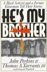 img - for He's My Brother: Former Racial Foes Offer Strategy for Reconciliation by John Perkins (1994-06-03) book / textbook / text book