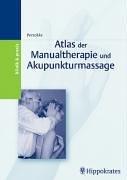Atlas der Manualtherapie und Akupunkturmassage