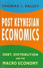 Post Keynesian Economy : Debt, Distribution, and the Macroeconomy, Palley, Thomas I., 031216064X