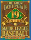 The Great 19th Century Encyclopedia of Major League Baseball