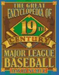 The Great 19th Century Encyclopedia of Major League Baseball