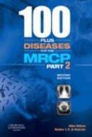 100+ Diseases for MRCP Part 2 2e