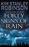 Front cover for the book Forty Signs of Rain by Kim Stanley Robinson