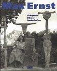 img - for Max Ernst. Skulpturen, H user, Landschaften. book / textbook / text book