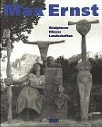 Max Ernst - Skulpturen, Häuser, Landschaften (anläßlich der Ausstellung Max Ernst - Skulpturen, Häuser, Landschaften im Musée National d'Art Moderne, Centre Georges Pompidou, Paris, 5. Mai bis 27. Juli 1998, und in der Kunstsammlung Nordrhein-Westfalen, Düsseldorf, 5. September bis 29. November 1998)