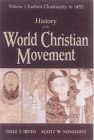 History of the World Christian Movement : Volume 1: Earliest Christianity To 1453, Irvin, Dale T. and Sunquist, Scott W., 0567088669