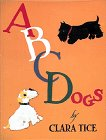 ABC Dogs, Clara Tice, 0810919583