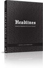 Headlines: Halachic Debates of Current Events