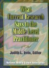 What Current Research Says to the Middle Level Practitioner, Irvin, Judith L. and National Middle School Association Staff, 1560901209