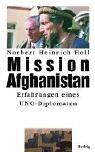 Mission Afghanistan: Erfahrungen eines Diplomaten