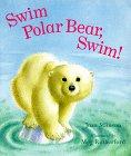 img - for Swim Polar Bear, Swim! book / textbook / text book