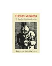 Einander verstehen: Ein deutsches literarisches Lesebuch