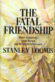 Front cover for the book The Fatal Friendship by Stanley Loomis
