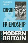 Kinship and Friendship in Modern Britain, Allan, Graham, 0198781245