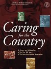 Caring for the Country, American Medical Association Staff, 0375500006