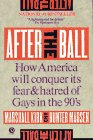 After the Ball: How America Will Conquer Its Fear and Hatred of Gays in the 90's (Plume)
