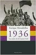1936.: Los Mitos De La Guerra Civil por Enrique Moradiellos
