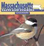 Massachusetts Facts and Symbols (The States and Their Symbols)