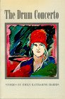 The Drum Concerto, Emily Katharine Harris, 0916078051