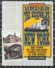under-the-sidewalks-of-new-york-the-story-of-the-greatest-subway-system-in-the-world
