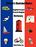 Children's Illustrated Modern English-French/French-English Dictionary, Inc. Editors of Babel Books, 0980012759