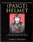 Personnel Armor System Ground Troops Helmet, Mark A. Reynosa, 0764310348
