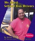 We Need School Bus Drivers, Helen Frost, 0736825770