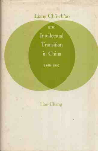 Liang Ch'i-ch'ao and Intellectual Transition in China, 1890-1907 (East Asian)