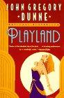 Playland, John Gregory Dunne, 0452274958
