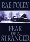 Fear of a Stranger, Rae Foley, 0783883277