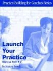 Launch Your Practice, Marcia Bench, 097249555X