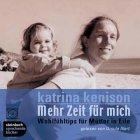 Mehr Zeit für mich. Wohlfühltips für Mütter in Eile. 3 CDs