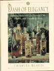 A Dash of Elegance/How to Make and Use Flavored Oils, Sherries, and Vinegars at Home by Charles G. Reavis