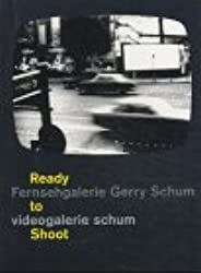 Fernsehgalerie Gerry Schum, Videogalerie Schum. Ready to Shoot