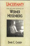 Uncertainty: The Life and Science of Werner Heisenberg by Brand: W.H. Freeman
