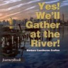 Yes! We'll Gather at the River!, Barbara Cawthorne Crafton, 0898693322