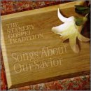 Stanley Gospel Tradition: Songs About Our Savior