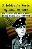A Soldier's Words My Dad, My Hero, M. a. Smith Yarmer, 1410764656