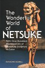 The Wonderful World of Netsuke, Raymond Bushell, 0804820228