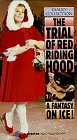 The Trial of Red Riding Hood - Fantasy on Ice [VHS]