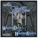 Wasted Days & Wasted Nights