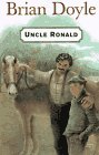 Front cover for the book Uncle Ronald by Brian Doyle