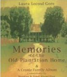 Memories of the Old Plantation Home : A Creole Family Album, Gore, Laura Locoul and Marmillion, Norman, 0970559100