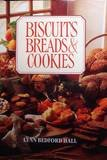 Biscuits, Breads, and Cookies, Lynn Bedford Hall and Outlet Book Company Staff, 0517103478