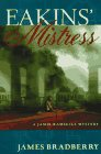 Eakins' Mistress: A Jamie Ramsgill Mystery by James Bradberry front cover