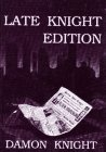 Late Knight Edition, Damon Knight, 0915368285