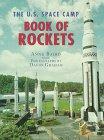 The U. S. Space Camp Book of Rockets, Anne Baird, 0688122280
